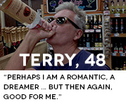 Perhaps I am a romantic, a dreamer ... but then again, good for me.